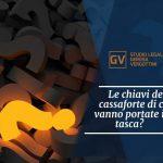Studio legale associato Gerosa e Vergottini - Le chiavi della cassaforte di casa vanno portate in tasca?