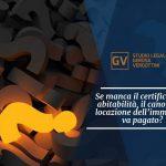 Studio legale associato Gerosa e Vergottini - Se manca il certificato di abitabilità, il canone di locazione dell'immobile va pagato?