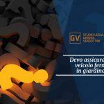Studio legale associato Gerosa e Vergottini - Devo assicurare il veicolo fermo in giardino?