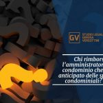 Studio legale associato Gerosa e Vergottini - Chi rimborsa l'amministratore del condominio che ha anticipato delle spese condominiali?