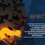 """Studio legale associato Gerosa e Vergottini - Se il reato si estingue a seguito della """"messa alla prova"""" la sanzione amministrativa deve essere irrogata dal Prefetto"""