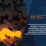 Studio legale associato Gerosa e Vergottini - Prelievo ematico – alcooltest e preventivo avviso della facoltà di nominare un difensore.